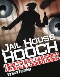 Jailhouse booze recipe
